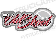 GO THE OLD SKOOL STICKER GROOT ROOD - TRUCKJUNKIE